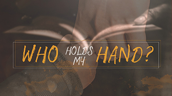 Who Holds my Hand